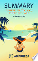 Wherever You Go  There You Are by Jon Kabat Zinn  Summary