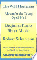 The Wild Horseman Album for the Young Opus 68 Number 8 Beginner Piano Sheet Music