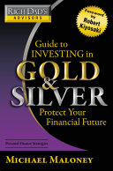 Rich Dad's Advisors: Guide to Investing In Gold and Silver