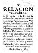 Relacion verdadera  de la vltima enfermedad  y muerte de nuestro Santissimo Padre Inocencio Vndezimo  etc
