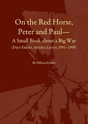On the Red Horse, Peter and Paul—A Small Book about a Big War (Diary Entries, Articles, Letters, 1991–1998) Book