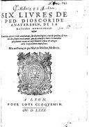 Les six livres de P. Dioscoride de la matière médicinale ... reveus et corrigéz ... mis en François, par M. Mathée