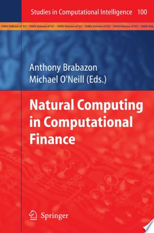 Download Natural Computing in Computational Finance Free Books - Get Bestseller Books For Free