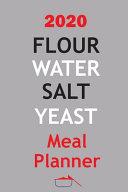 2020 Flour Water Salt Yeast Meal Planner Book