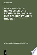 Republiken und Republikanismus im Europa der Frühen Neuzeit
