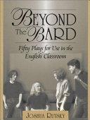Beyond the Bard