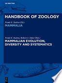 Mammalian Evolution Diversity And Systematics