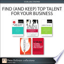 Find  and Keep  Top Talent for Your Business  Collection  Book