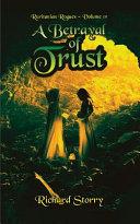 A Betrayal of Trust Ruritanian Rogues Volume IV