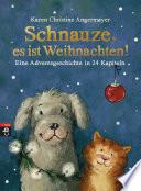 Schnauze, es ist Weihnachten  : Eine Adventsgeschichte in 24 Kapiteln