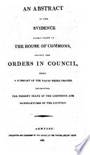 An Abstract of the Evidence Lately Taken in the House of Commons, Against the Orders in Council