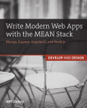 Write Modern Web Apps with the MEAN Stack