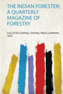 The Indian Forester A Quarterly Magazine Of Forestry