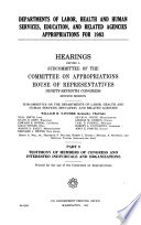 Departments of Labor, Health and Human Services, Education, and Related Agencies Appropriations for 1983: Testimony of members of Congress