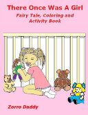There Once Was A Girl  Fairy Tale  Coloring and Activity Book Book