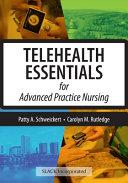Telehealth Essentials for Advanced Practice Nursing