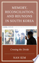 Memory  Reconciliation  and Reunions in South Korea Book