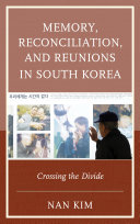 Memory, Reconciliation, and Reunions in South Korea Book