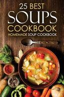 25 Best Soups Cookbook   Homemade Soup Cookbook