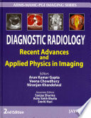 Diagnostic Radiology  Recent Advances and Applied Physics in Imaging Book