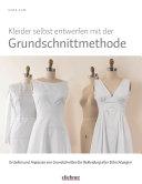Kleider selbst entwerfen mit der Grundschnittmethode