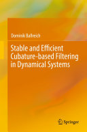 Stable and Efficient Cubature based Filtering in Dynamical Systems