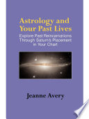 """Astrology and Your Past Lives"" by Jeanne Avery"