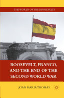 Roosevelt, Franco, and the End of the Second World War