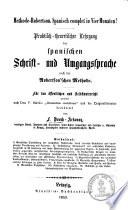 Praktisch-theoretischer Lehrgang der spanischen Schrift- und Umgangssprache nach der Robertson'schen Methode