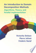 An Introduction to Domain Decomposition Methods  Algorithms  Theory  and Parallel Implementation