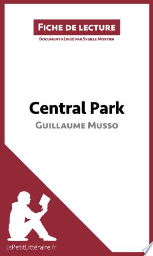 Download Central Park de Guillaume Musso (Fiche de lecture) Free Books - Dlebooks.net