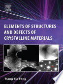 Elements Of Structures And Defects Of Crystalline Materials Book PDF