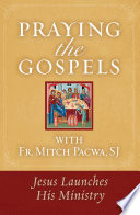 Praying the Gospels with Fr. Mitch Pacwa, SJ