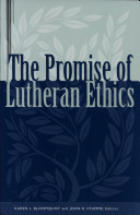 The Promise of Lutheran Ethics Pdf/ePub eBook