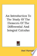 An Introduction to the Study of the Elements of the Differential and Integral Calculus