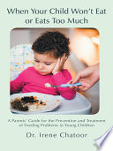 When Your Child Won t Eat Or Eats Too Much