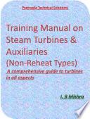Training Manual On Steam Turbines Auxiliaries Non Reheat Type  Book PDF