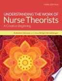 Understanding the Work of Nurse Theorists