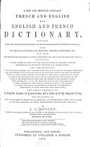 A New and Improved Standard French and English and English and French Dictionary ...