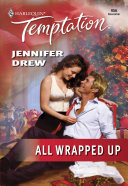All Wrapped Up (Mills & Boon Temptation)