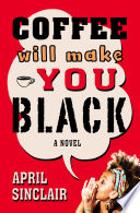Coffee Will Make You Black April Sinclair Cover