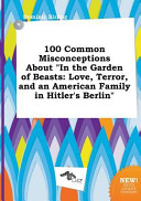 100 Common Misconceptions about in the Garden of Beasts Book PDF