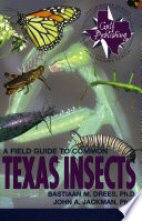 """""""A Field Guide to Common Texas Insects"""" by John A. Jackman, Bastiaan M. Drees"""