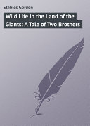 Pdf Wild Life in the Land of the Giants: A Tale of Two Brothers