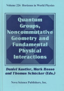 Quantum Groups  Noncommutative Geometry and Fundamental Physical Interactions