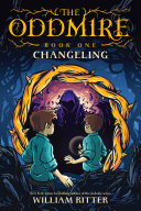 The Oddmire, Book 1: Changeling