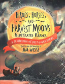 Heroes  Horses  and Harvest Moons Audiobook and Illustrated Reader Bundle  With CD  Audio