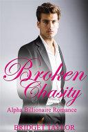Broken Chasity: Alpha Billionaire Romance Series