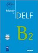 Réussir le DELF B2