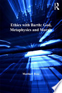 Ethics with Barth  God  Metaphysics and Morals